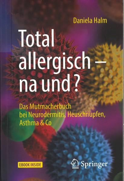 Total allergisch – na und?
