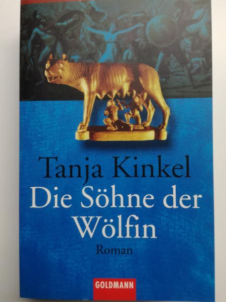 Tanja Kinkel Die Söhne der Wölfin